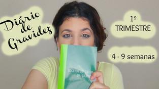 Diário de Gravidez | 1º Trimestre | 4 às 9 semanas