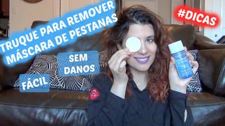Truque para remover Máscara de Pestanas! Fácil e Sem danos!   VEDA#25