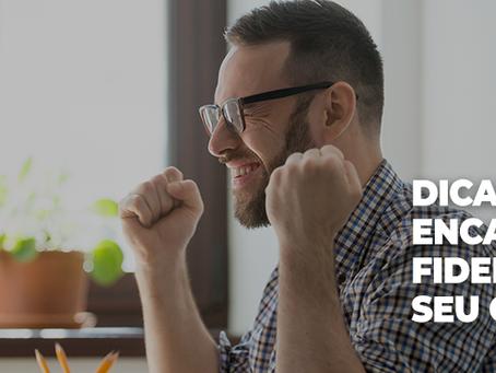 5 dicas para encantar e fidelizar seu cliente