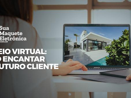 Passeio virtual: Como encantar seu futuro cliente