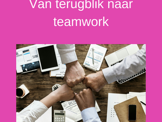 Van terugblik naar teamwork