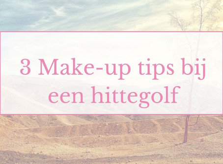 3 Make-up tips bij een hittegolf