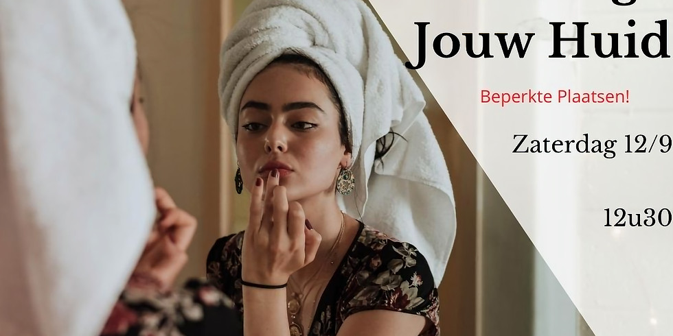 Workshop Leer Jouw Huid Verzorgen Zaterdag 12/9 om 12u30