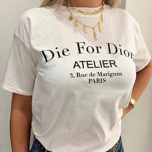Die for Dior T-shirt