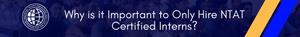 Importance of Hiring NTAT Certified Interns