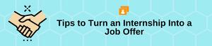 Tips to Turn an Internship Into a Job Offer