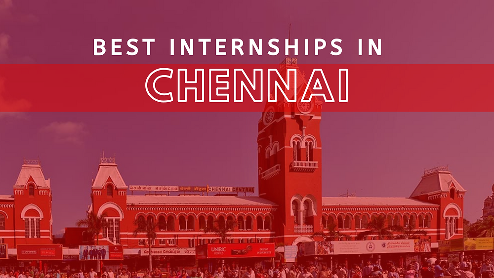 Top Companies for Internships in Chennai