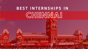 Top Companies for Internships in Chennai
