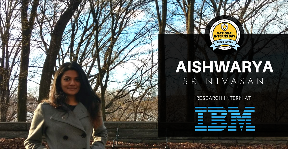 Aishwarya Srinivasan Tells Us What Its Really Like To Intern At IBM