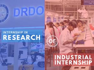 Research Internship vs Industrial Internship