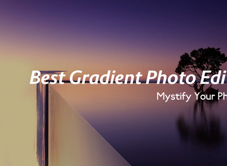 Mystify Your Photos With These Gradient Photo Editors