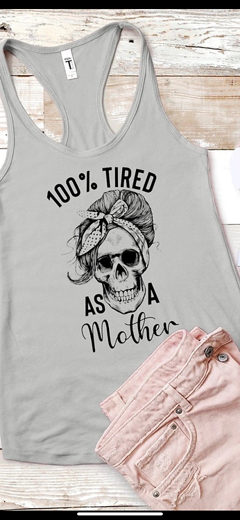 Tired as a mother Tee option -