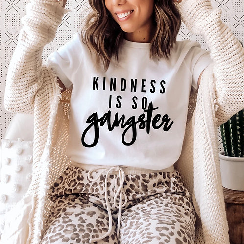 Kindness is so gangster - White Tee