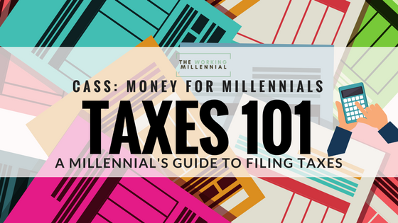 TAXES 101: A Millennial's Guide to Filing Your Taxes