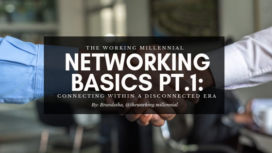 Networking Basics Part 1:  Connecting Within a Disconnected Era