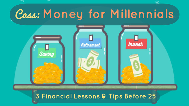 3 Financial Lessons Before 25 - Cass: Money for Millennials
