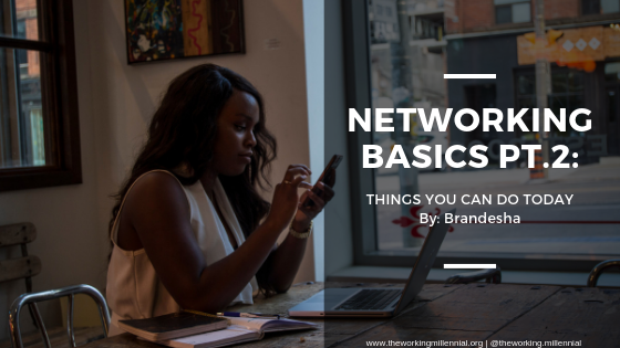 Networking Basics Pt. 2: 3 Things You Can Do Today to Expand Your Network