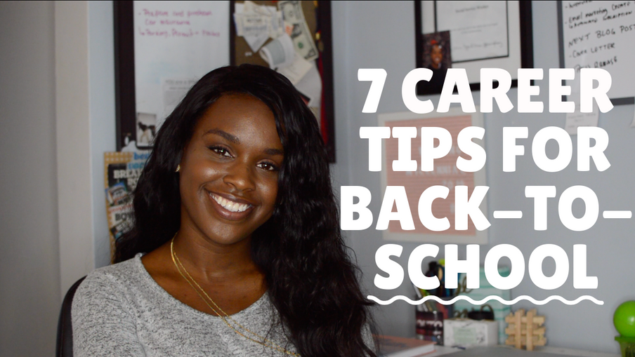 7 CAREER TIPS FOR BACK-TO-SCHOOL