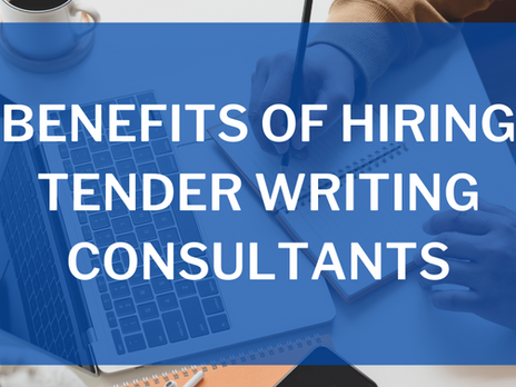 4 Benefits of Hiring Tender Writing Consultants