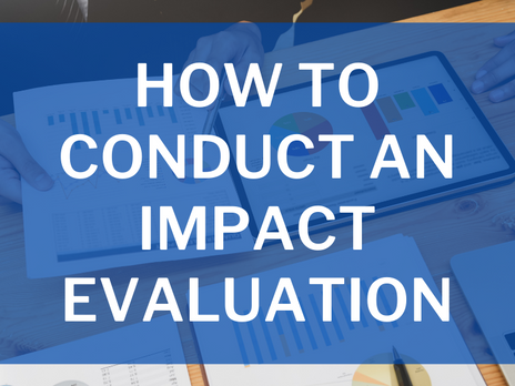 How to Conduct an Impact Evaluation in 5 Steps