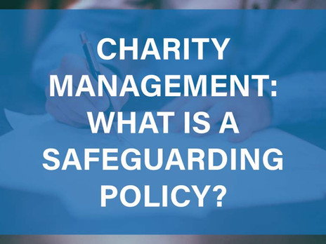 Charity Management: What is a Safeguarding Policy?