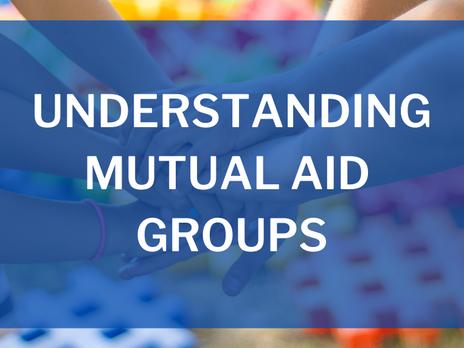 Understanding Mutual Aid Groups