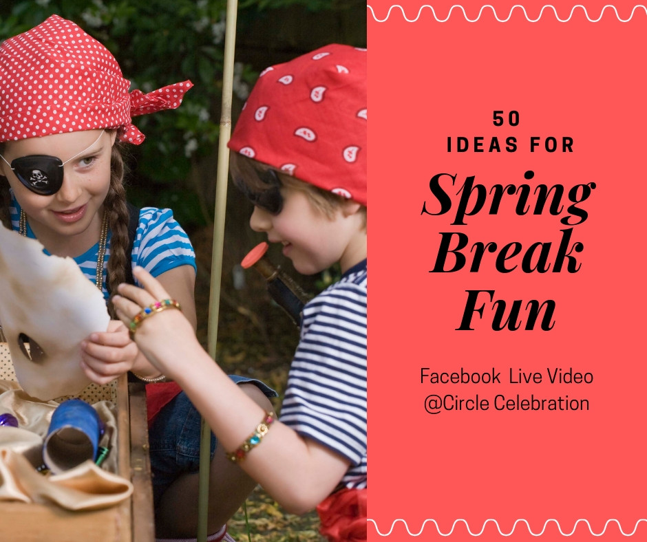 50 Ideas for kids on Spring Break