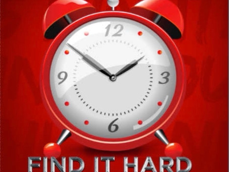 DO YOU FIND IT HARD TO GET UP IN THE MORNING?