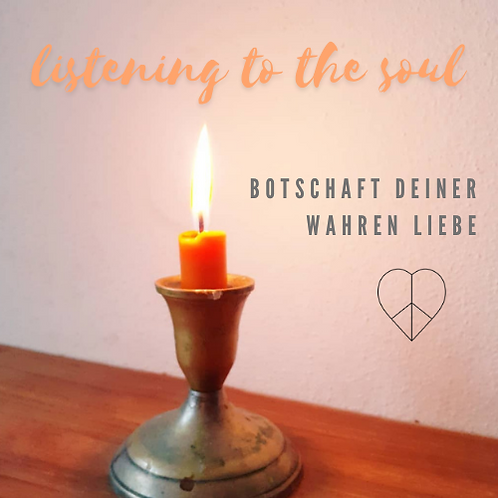 Listening to the Soul - deine Message