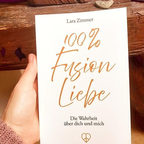 """Buch """"100% Fusion Liebe - Die Wahrheit über dich und mich"""""""