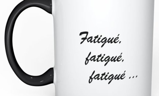 """MUG """"Fatigué, fatigué, fatigué"""""""