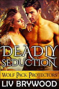 Deadly Seduction - Wolf Pack Protectors