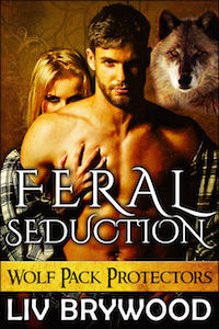 Feral Seduction - Wolf Pack Protectors -
