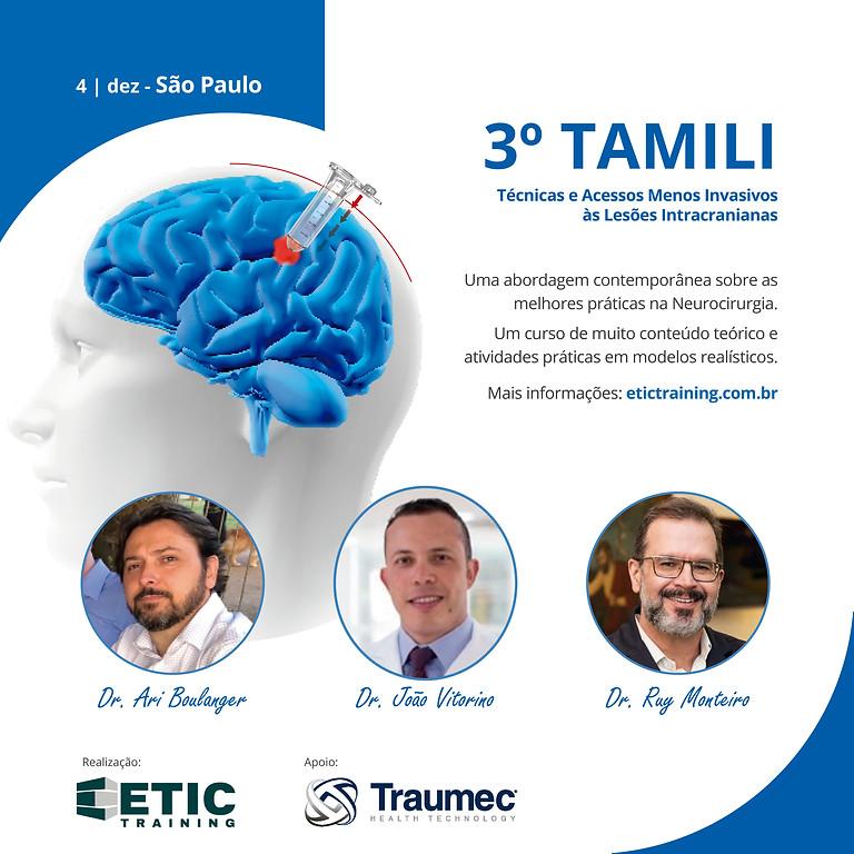 3º TAMILI - Técnicas e Acessos Menos Invasivos às Lesões Intracranianas