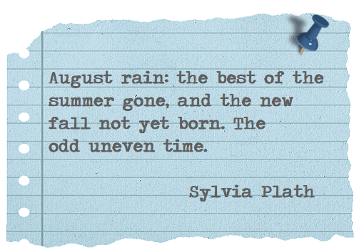 'August Rain' by Sylvia Plath