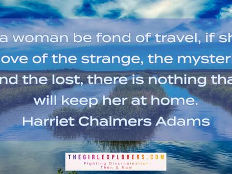 Harriet Chalmers Adams, on Travel