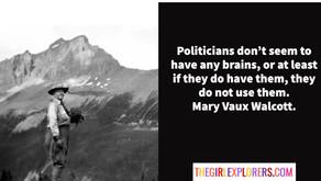 Mary Vaux Walcott, on Brainless Politicians
