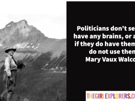 Mary Vaux Walcott Politics Quote