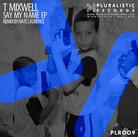 PLR009 T Mixwell | Say My Name