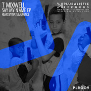 PLR009 T Mixwell Say My Name