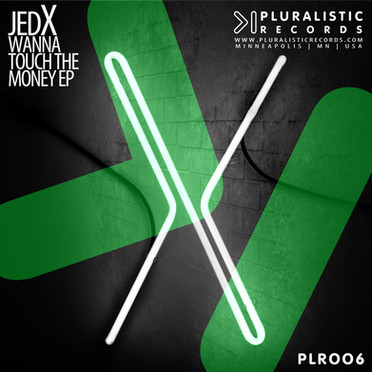 PLR006 JedX Wanna Touch The Money