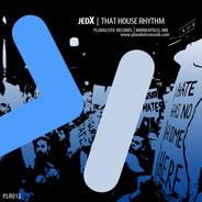 PLR013 JedX That House Rhythm