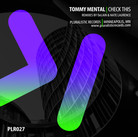 PLR027 Tommy Mental | Check This