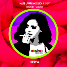 NATE LAURENCE & TEE MIXWELL | LICK A SHOT