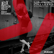 PLR008 JedX Crush On You