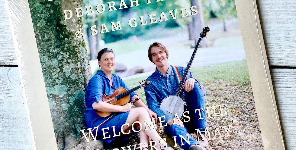 Deborah Payne and Sam Gleaves Welcome as the Flowers in May CD