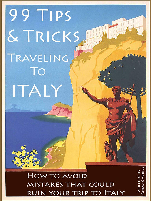 99 Tips and Tricks When Traveling In Italy