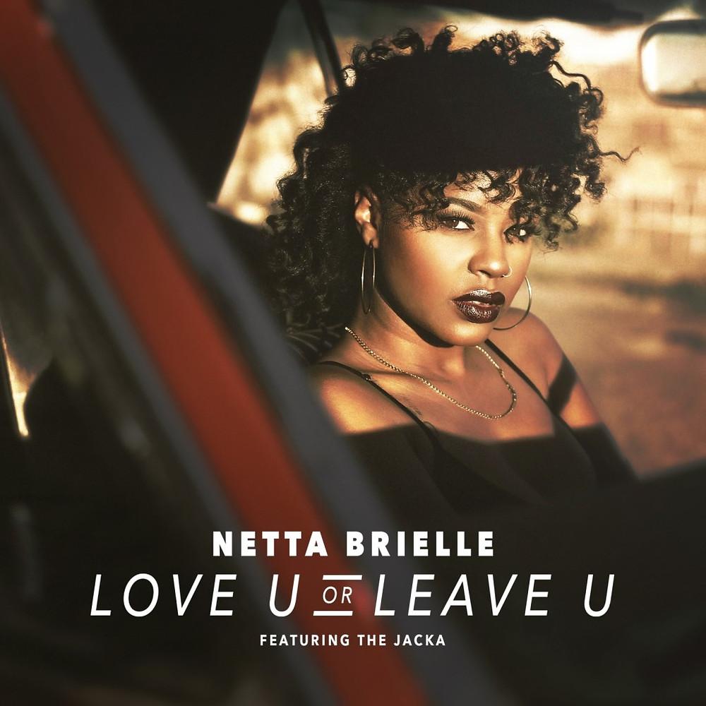 netta-brielle-love-u-or-leave-u-feat-tha-jacka-single-1024x1024.jpg