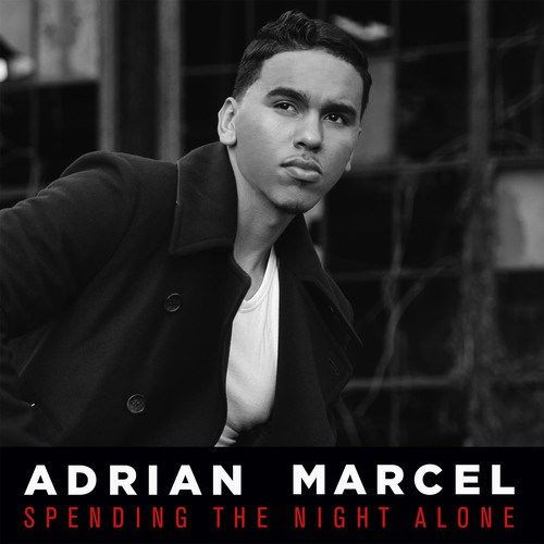 Spending the Night Alone - Adrian Marcel