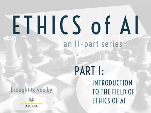THE ETHICS OF AI - Part I: Background of the Field